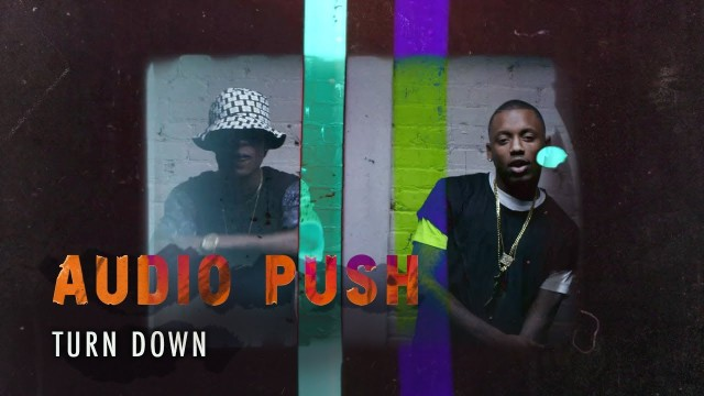 Audio Push – Turn Down