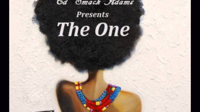 Ed Smack Adams – THE ONE